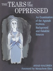 The Tears of the Oppressed - An Examination of the Agunah Problems: Background and Halakhic Sources