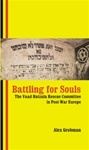 Battling for Souls: The Vaad Hatzala Rescue Committee in Post War Germany