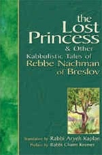 The Lost Princess and Other Kabbalistic Tales of Rebbe Nachman of Breslov