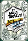 All About Motti and His Adventures With Rebbe Mendel