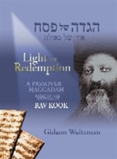 Light of Redemption; A Passover Haggadah Based on the Writings of Rav Kook