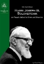 Rabbi Joseph B. Soloveitchik on Pesack, Sefirat Ha-Omer and Shavu'ot