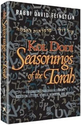 Seasonings of the Torah: Fascinating Parashah allusions based on letters, vowels, numbers and history