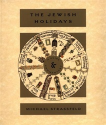 The Jewish Holidays: A Guide & Commentary