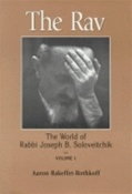 The Rav: The World of Rabbi Joseph B. Soloveitchik