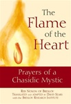 The Flame of the Heart: Prayers of a Chasidic Mystic