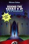Behind the Walls: The Story of a Young Girl's Spiritual and Physical Survival During the War Years
