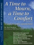 Time To Mourn, a Time To Comfort, 2nd Edition: A Guide to Jewish Bereavement