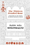 Thirteen Petalled Rose: A Discourse on the Essence of Jewish Existence And Belief
