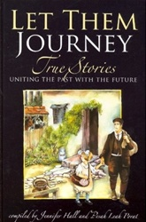 Let Them Journey: True Stories Uniting the Past with the Future