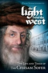 Light From the West - The Life and Times of the Chasam Sofer
