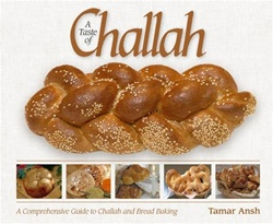 A Taste of Challah - A Comprehensive Guide to Challah and Bread Baking