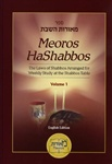 Meoros HaShabbos: The Laws of Shabbos Arranged for Weekly Study at the Shabbos Table