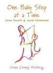 One Baby Step at a Time: Seven Secrets of Jewish Motherhood