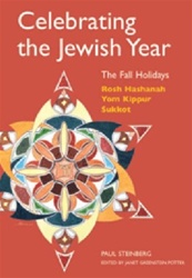Celebrating the Jewish Year: The Fall Holidays -- Rosh Hashanah, Yom Kippur, Sukkot