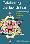 Celebrating the Jewish Year: The Winter Holidays : Hanukkah, Tu b'shevat, Purim