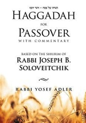 Haggadah for Passover with Commentary Based on the Shiurim of Rabbi Joseph B. Sloveitchik