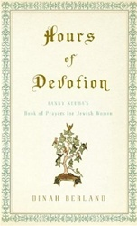 Hours of Devotion: Fanny Neuda's Book of Prayers for Jewish Women