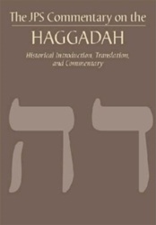 The JPS Commentary on the Haggadah - Historical Introduction, Translation, and Commentary