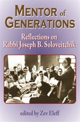 Mentor of Generations: Reflections on Rabbi Joseph B. Soloveitchik