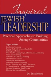 Inspired Jewish Leadership: Practical Approaches to Building Strong Communities