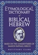 Etymological Dictionary of Biblical Hebrew: Based on the Commentaries of Rabbi Samson Raphael Hirsch