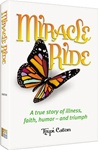 Miracle Ride: A True Story of Illness, Faith, Humor and Triumph