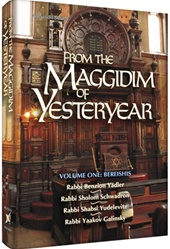 From the Maggidim of Yesteryear - Volume 1: Bereishis