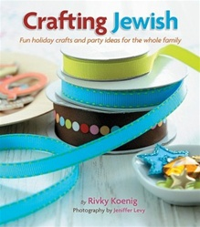 Crafting Jewish: Fun holiday crafts and party ideas for the whole family