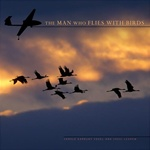 The Man Who Flies with Birds( Hard Cover)