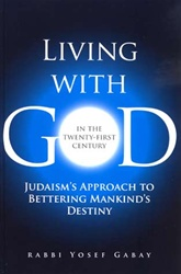 Living with G-D In the 21st Century ( Hardcover) by Rabbi Yosef Gabay