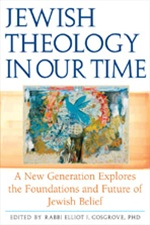 Jewish Theology in Our Time by Rabbi Elliot J. Cosgrove(Hardcover)