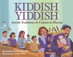 Kiddish Yiddish: Jewish Traditions and Culture in Rhyme