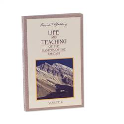 Life and Teaching of the Masters of the Far East - Volume 4