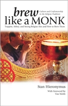 Brew Like A Monk - Stan Hieronymus  |  love2brew.com