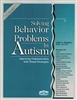 Solving Behavior Problems in Autism Book