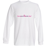 "havapassion havapassionate day!â""¢ Long Sleeve Graphic Tee"
