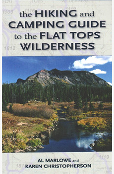 The Hiking and Camping Guide to the Flat Tops Wild