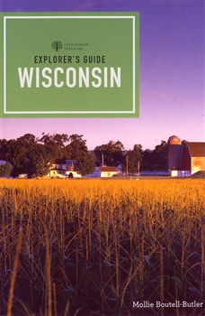 Explorer's Guide to Wisconsin, with city sophistication and small-town charm, there is more to Wisconsin than just cheese.