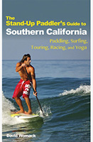 The Stand Up Paddler's Guide to So. California