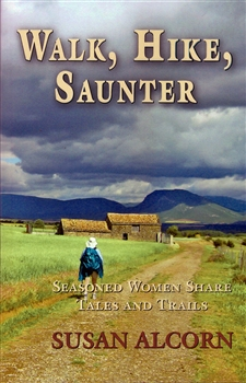 Walk, Hike, Saunter by Susan Alcorn