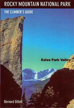 Rocky Mountain National Park: The Climbers Guide to Estes Park Valley