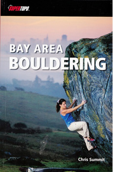 Bay Area Bouldering, A SuperTopo Guide