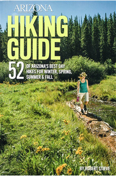 Hiking Guide 52 of Arizona Best Day Hikes for Winter, Spring, Summer & Fall