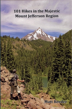 101 Hikes in the Majestic Mount Jefferson Region