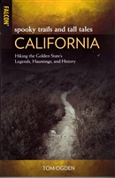 CALIFORNIA; Hiking the Golden State's Legends, Hauntings and History