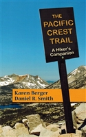 The Pacific Crest Trail; A hiker's Companion