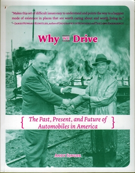 Why We Drive; The Past, Present, and Future of Automobiles in America