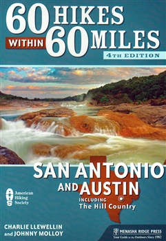 60 Hikes within 60 Miles ofSan Antonio and Austin