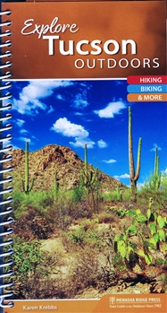 Explore Tucson Outdoors; Hiking, Biking and More